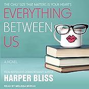 Everything Between Us: Pink Bean, Book 3   Harper Bliss
