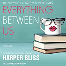 Everything Between Us: Pink Bean, Book 3 Audiobook by Harper Bliss Narrated by Melissa Moran