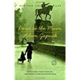 Paris to the Moon ~ Adam Gopnik