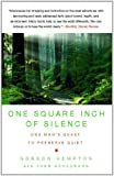 Image of One Square Inch of Silence: One Man&#039;s Quest to Preserve Quiet