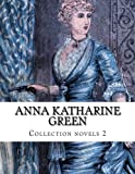 img - for Anna Katharine Green, Collection novels 2 book / textbook / text book
