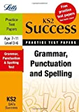Rachel Axten-Higgs Grammar, Punctuation and Spelling: Practice Test Papers (Letts Key Stage 2 Success)