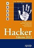 La biblia del Hacker 2012 / Hacker (Spanish Edition)