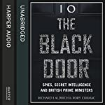 The Black Door: Spies, Secret Intelligence and British Prime Ministers | Richard Aldrich,Rory Cormac