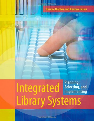 Integrated Library Systems: Planning, Selecting,