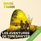 Les aventures de Tom Sawyer (       UNABRIDGED) by Mark Twain Narrated by Mathilde Desgardin-Lamarre