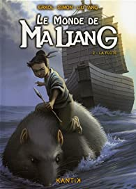 Le monde de Maliang, Tome 2 : La fl�te par Liu Yang