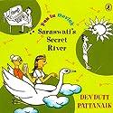Saraswati's Secret River: Fun in Devlok Audiobook by Devdutt Pattanaik Narrated by Rupa Krishnan