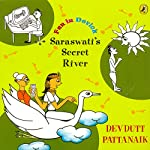 Saraswati's Secret River: Fun in Devlok | Devdutt Pattanaik