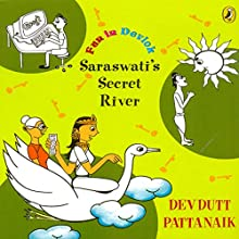 Saraswati's Secret River: Fun in Devlok Audiobook by Devdutt Pattanaik Narrated by Rupa Krishnan