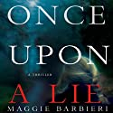 Once Upon a Lie (       UNABRIDGED) by Maggie Barbieri Narrated by Kathleen Mary Carthy