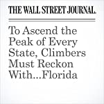 To Ascend the Peak of Every State, Climbers Must Reckon With...Florida | Jon Kamp