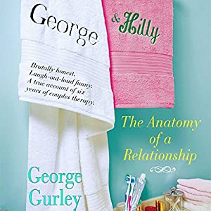 George & Hilly: The Anatomy of a Relationship | [George Gurley]