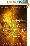 Adam's New World (Adam's Chronicles Book 3)