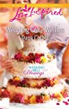 img - for Wedding Cake Wishes (Love Inspired) book / textbook / text book