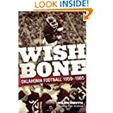 Wishbone: Oklahoma Football, 1959-1985 by Wann Smith and Jay Wilkinson
