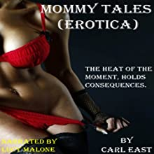 Mommy Tales (       UNABRIDGED) by Carl East Narrated by Lucy Malone