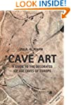 Cave Art: A Guide to the Decorated Ic...