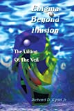 img - for Enigma Beyond Illusion: The Lifting Of The Veil book / textbook / text book