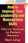 How to Improve Your Leadership and Ma...