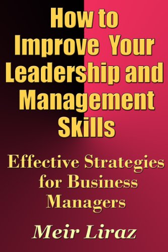 How to Improve Your Leadership and Management Skills - Effective Strategies for Business Managers (Management Development Books compare prices)