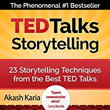 TED Talks Storytelling: 23 Storytelling Techniques from the Best TED Talks Audiobook by Akash Karia Narrated by Matt Stone