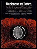 Darkness at Dawn: Early Suspense Classics by Cornell Woolrich (Mystery makers)