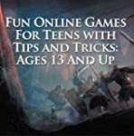 Fun Online Games For Teens with Tips...