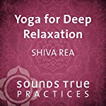 Yoga for Deep Relaxation: Evening Shavasana Practice | Shiva Rea