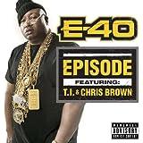 Episode [feat. Chris Brown] [Explicit]