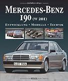 Mercedes-Benz 190 (W 201): Entwicklung - Modelle - Technik