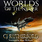 Worlds of the Never: Tales of the Neverwar, Book 2   CJ Rutherford,Colin Rutherford