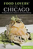 51ipMw00OBL. SL160 : Food Lovers Guide to Chicago: The Best Restaurants, Markets & Local Culinary Offerings   Food and Travel