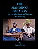 img - for The Mandinka Balafon: An introduction with notation for teaching book / textbook / text book