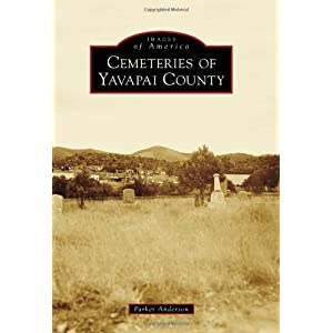 Cemeteries of Yavapai County (Images of America)