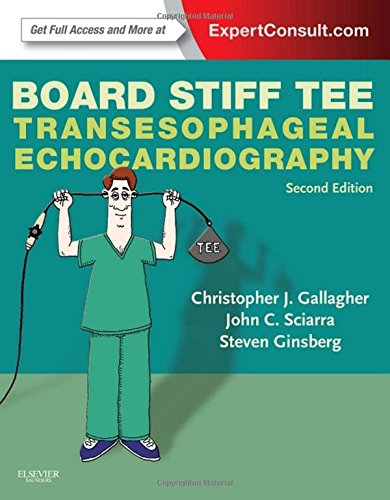 Board Stiff TEE: Transesophageal Echocardiography:  ExpertConsult Online and Print, 2e