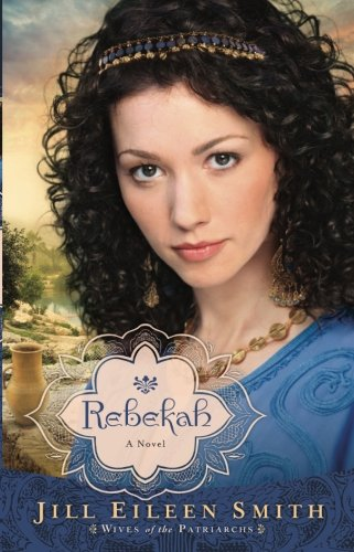 Image of Rebekah: A Novel (Wives of the Patriarchs) (Volume 2)