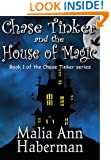 Chase Tinker & The House of Magic - The Chase Tinker Series Book 1