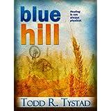 Blue Hill ~ Todd R. Tystad