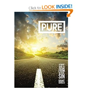 Pure: A Guys' Guide To Freedom From Sexual Sin