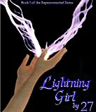 Lightning Girl: The Secret World of the Supernatural (Superconnected)