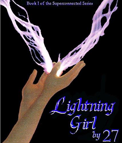Free Kindle Book : Lightning Girl: The Secret World of the Supernatural (Superconnected)