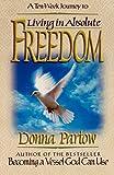 Living in Absolute Freedom (Ten-Week Journey)