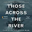 Those Across the River Audiobook by Christopher Buehlman Narrated by Mark Bramhall