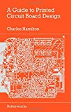 A Guide to Printed Circuit Board Design (0408013982) by Hamilton, Charles