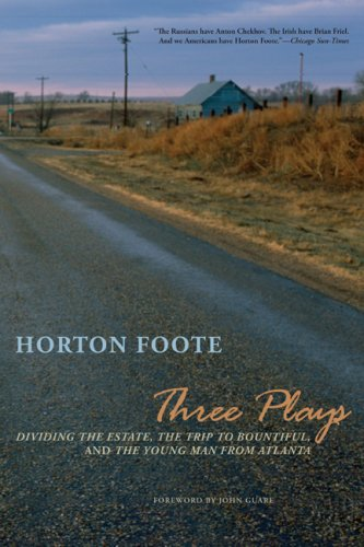 Three Plays: Dividing the Estate, The Trip to Bountiful, and The Young Man from Atlanta, Horton Foote