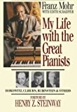 My Life with the Great Pianists (0801057108) by Mohr, Franz