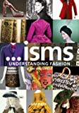Isms: Understanding Fashion