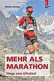 Mehr als Marathon - Wege zum Ultralauf