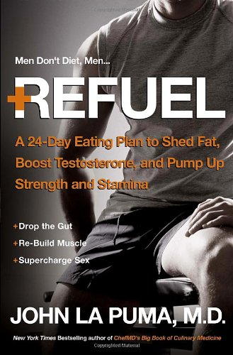 Refuel: A 24-Day Eating Plan To Shed Fat, Boost Testosterone, And Pump Up Strength And Stamina front-564038